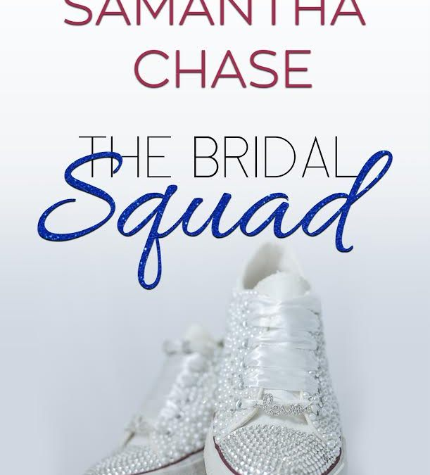 Happy Book Birthday The Bridal Squad by Samantha Chase