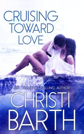 Cruising Toward Love by Christi Barth