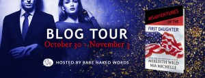 MA First Daughter Blog Tour Banner BNW 1 300x114 Misadventures of the First Daughter by Meredith Wild and Mia Michelle