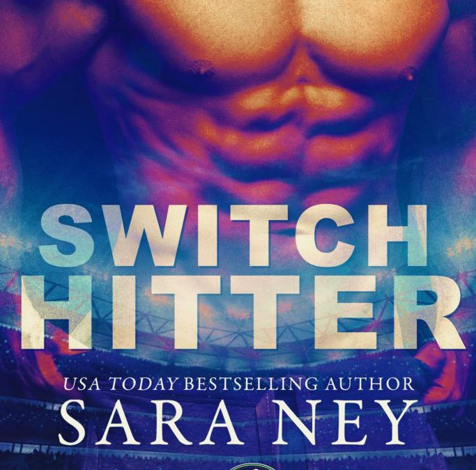 Switch Hitter by Sara Ney Blog Tour