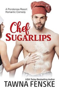 Chef Sugarlips 200x300 Chef Sugarlips by USA Today Bestselling Author Tawna Fenske