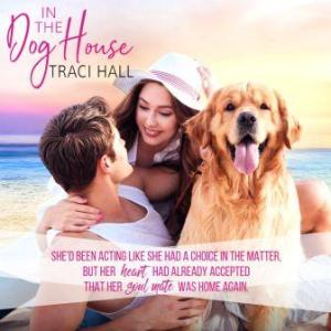 InTheDogHouse teaser2 compressed 300x300 In the Dog House by Traci Hall   Excerpt Blitz
