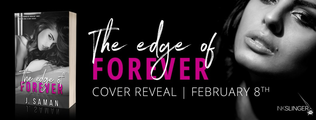 EdgeofForever CR The Edge of Forever by J. Saman   Cover Reveal, Exclusive Excerpt and Giveaway