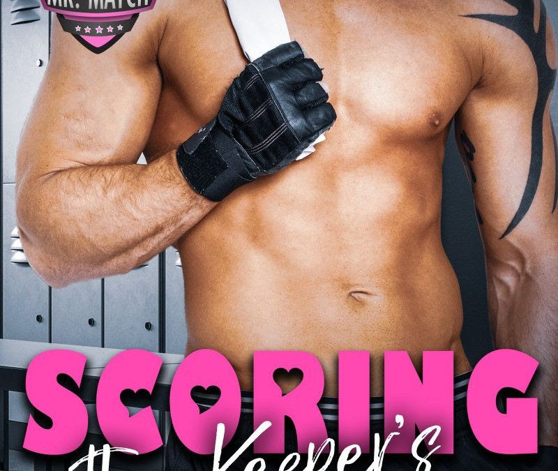 Scoring the Keeper's Sister by Delancey Stewart
