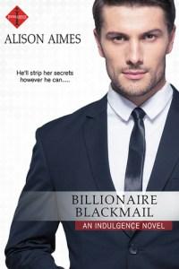 Billionaire 200x300 A Skinny Shot: Billionaire Blackmail by Alison Aimes