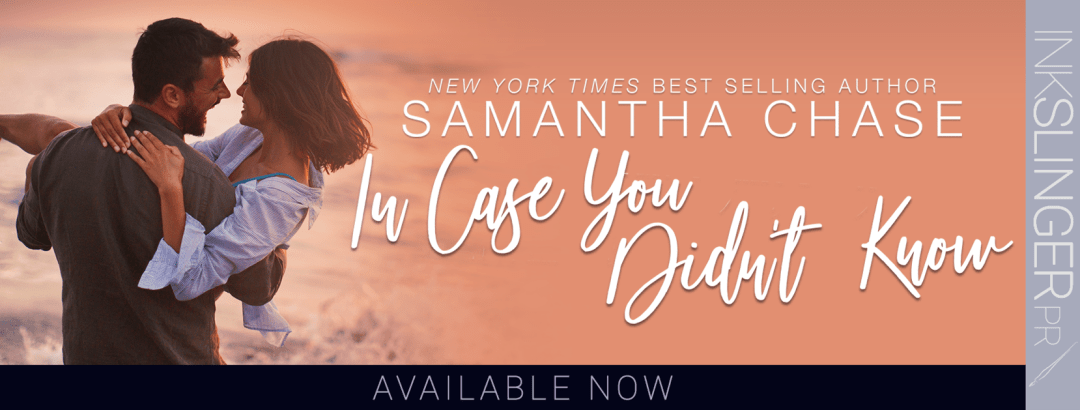 ICYDK Banner 2 Blog Tour   In Case You Didnt Know by Samantha Chase    Review & Excerpt