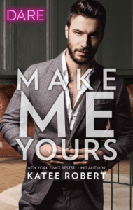 Make Me Yours 190x300 A Skinny Shot: Make Me Yours by Katee Robert