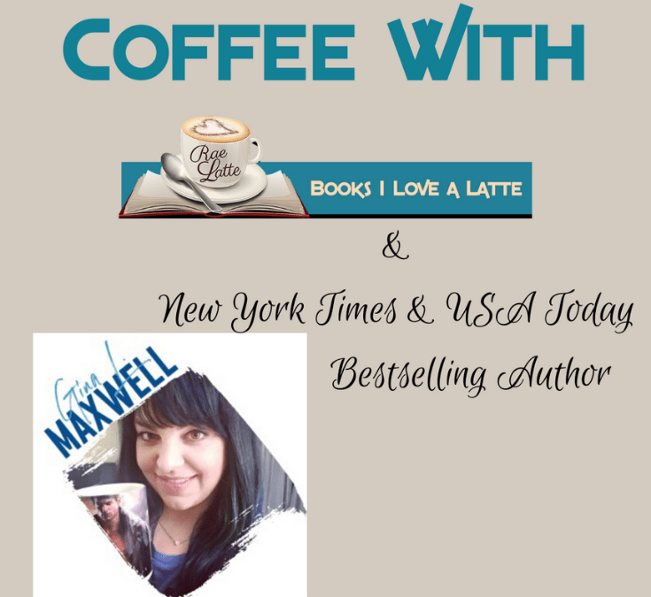Coffee With New York Times and USA Today Bestselling Author Gina L. Maxwell
