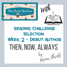 52 Week reading Mona Shroff 300x300 52 Week Reading Challenge Week 2: Then, Now, Always by Mona Shroff