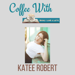 Coffee With Katee Robert 4 26 300x300 Coffee With New York Times and USA Today bestselling Romance Author Katee Roberyt