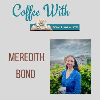 Coffee With Author Meredith Bond