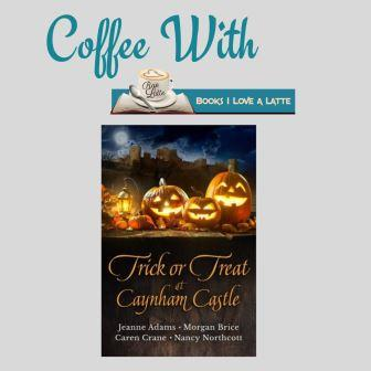 Coffee With & Giveaway: Authors Jeanne Adams, Morgan Brice, Caren Crane and Nancy Northcott