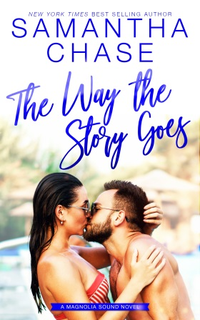 The Way the Story Goes: A Magnolia Sound Novel by New York Times and USA Today bestselling Author Samantha Chase