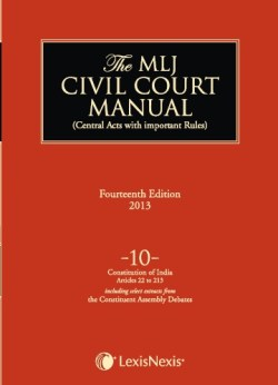 The MLJ Civil Court Manual (Central Acts with important Rules); Constitution of India-Articles 22 to 213 ; Vol 10