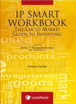 Ip Smart Workbook The Lab To Market Guide To Inventing