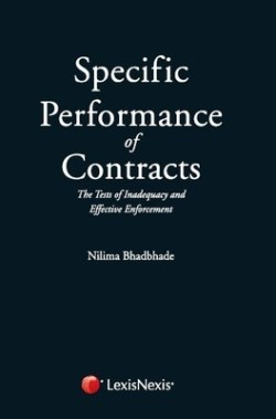 SPECIFIC PERFORMANCE OF CONTRACTS (THE TESTS OF INADEQUACY AND EFFECTIVE ENFORCEMENT)