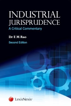 INDUSTRIAL JURISPRUDENCE– A CRITICAL COMMENTARY, 2015