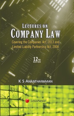 Lectures on Company Law: Covering Companies Act, 2013 and Limited Liability Partnership Act, 2008
