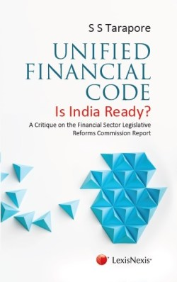 Unified Financial Code - Is India Ready? A Critique on the Financial Sector Legislative Reforms Commission Report
