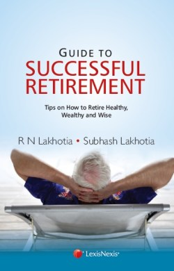 Guide to Successful Retirement-Tips on How to Retire Healthy, Wealthy and Wise