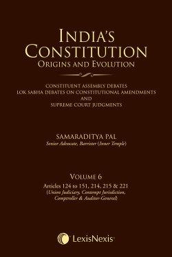 India's Constitution –Origins and Evolution; Vol 6, 2016