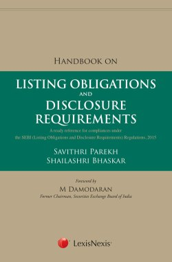 Handbook on Listing Obligations and Disclosure Requirements - A Ready Reference for Compliances under the SEBI 2016