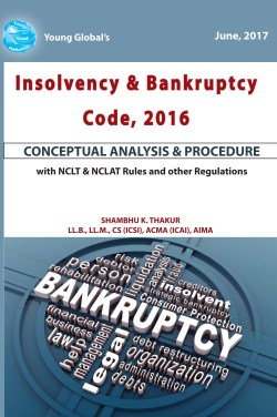 THE INSOLVENCY AND BANKRUPTCY CODE, 2016-CONCEPTUAL ANALYSIS AND PROCEDURE