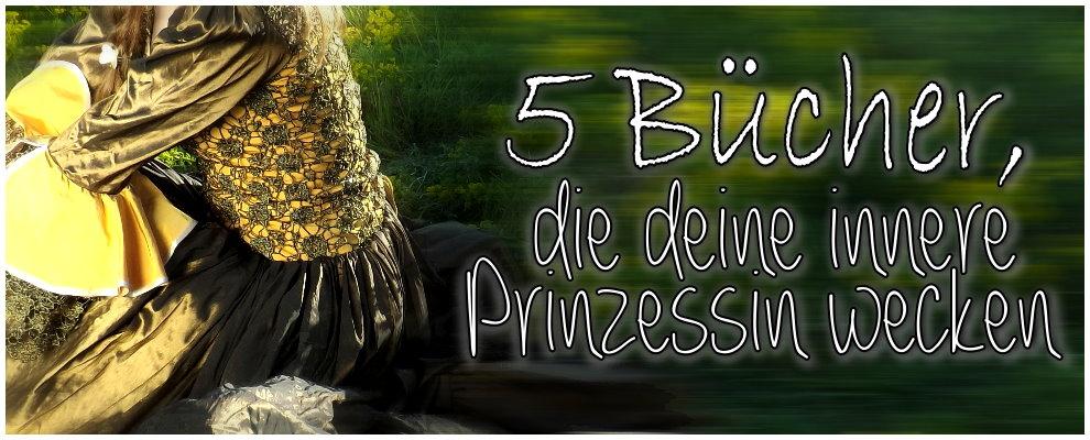 5 Bücher, die deine innere Prinzessin wecken