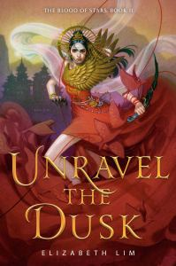 The Blood of Stars 02 - Unravel the Dusk von Elizabeth Lim
