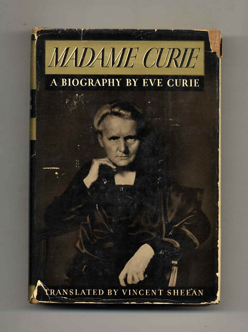 Madame Curie A Biography Eve Curie Books Tell You Why