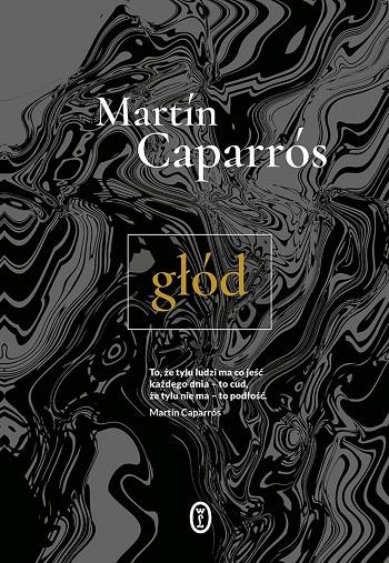 """Prasówka: """"Głód"""" Martína Caparrósa: Rewolucja pustych talerzy"""