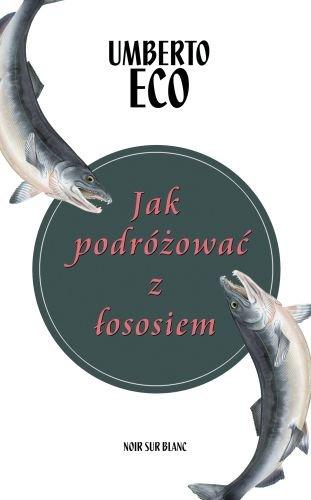 Jak podróżować z łosiem? Umberto Eco