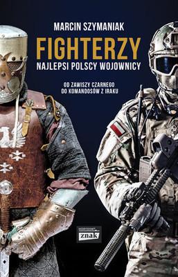 fighterzy-najlepsi-polscy-wojownicy-od-zawiszy-czarnego-do-komandosow-z-iraku