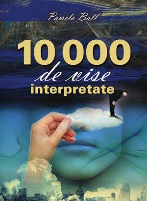 10000_de_vise_iterpretate