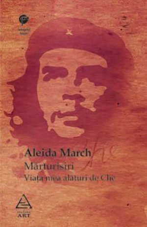 Mărturisiri. Viaţa mea alături de Che