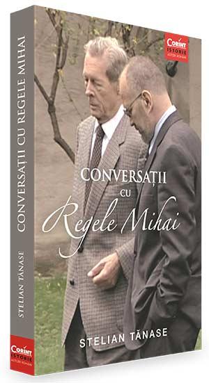 Conversații cu Regele Mihai