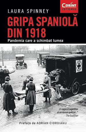 GRIPA SPANIOLĂ DIN 1918 - Pandemia care a schimbat lumea