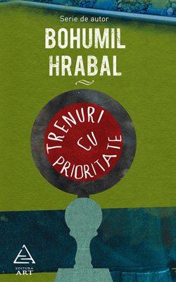 Bohumil Hrabal, Trenuri cu prioritate