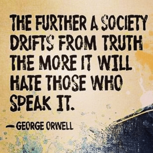 Orwell on an unfree society's hatred for the truth
