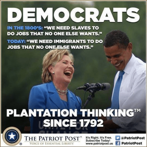 Democrats use slaves and immigrants