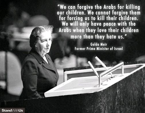 Golda Meir on Arabs who hate Jews more than they love their own children