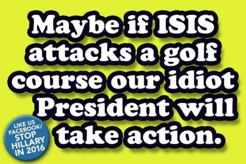 If ISIS attacks a golf course Obama might act