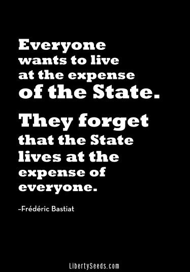 Bastiat on state living at expense of everyone
