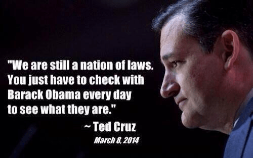 Ted Cruz nation of laws just have to confirm with Obama what they are