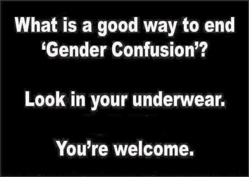 End gender confusion look in your underwear