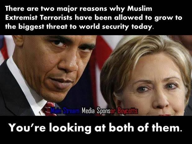 Hillary and Obama allowed Muslim terrorists to grow
