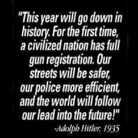 Adolph Hitler lauded gun control