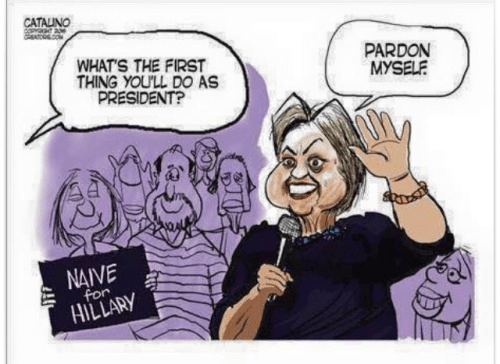 Hillary will pardon herself as president