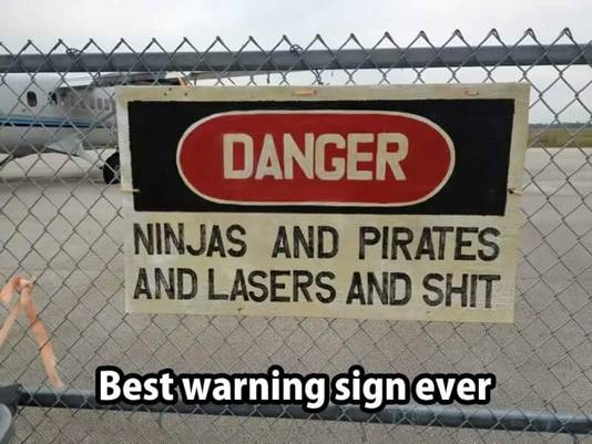 Silly Best warning sign ever ninjas pirates