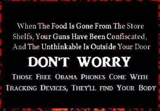 When there are no guns free Obama phones will track body